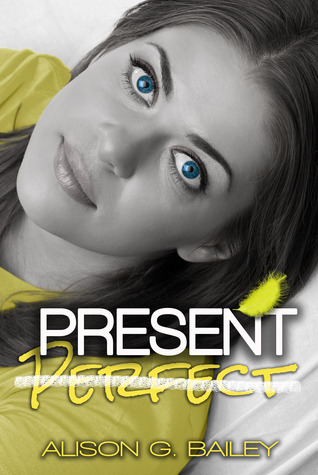 Present Perfect by Alison G. Bailey