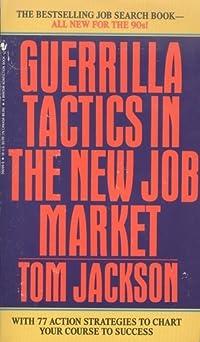 Guerrilla Tactics In The New Job Market
