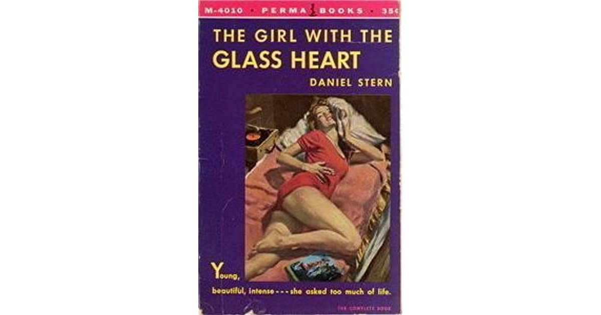 The Girl With The Glass Heart By Daniel Stern
