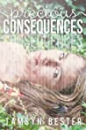 Precious Consequences (Consequences, #1)