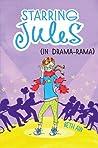Starring Jules: In Drama-Rama (Starring Jules, #2)
