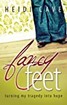 Fancy Feet: The Story of a Woman Turning Tragedy into Hope