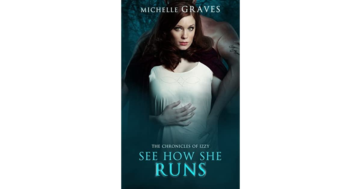 See How She Runs (The Chronicles of Izzy Book 1)