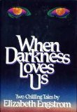 When Darkness Loves Us