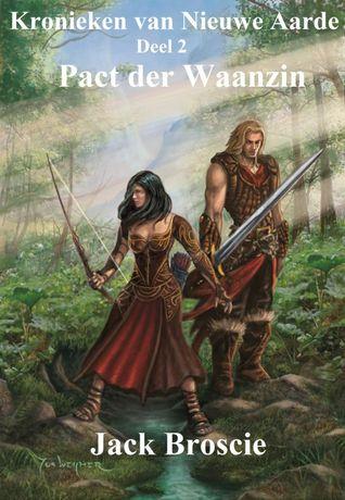 Pact der Waanzin (Kronieken van Nieuwe Aarde, #2)