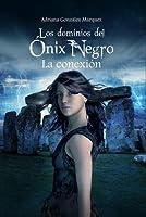 La conexión (Los dominios del Ónix Negro, #2)