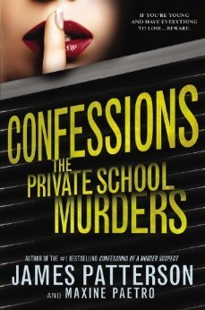 James Patterson - The Private School Murders (Confessions, #2)
