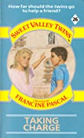 Taking Charge (Sweet Valley Twins, #26)