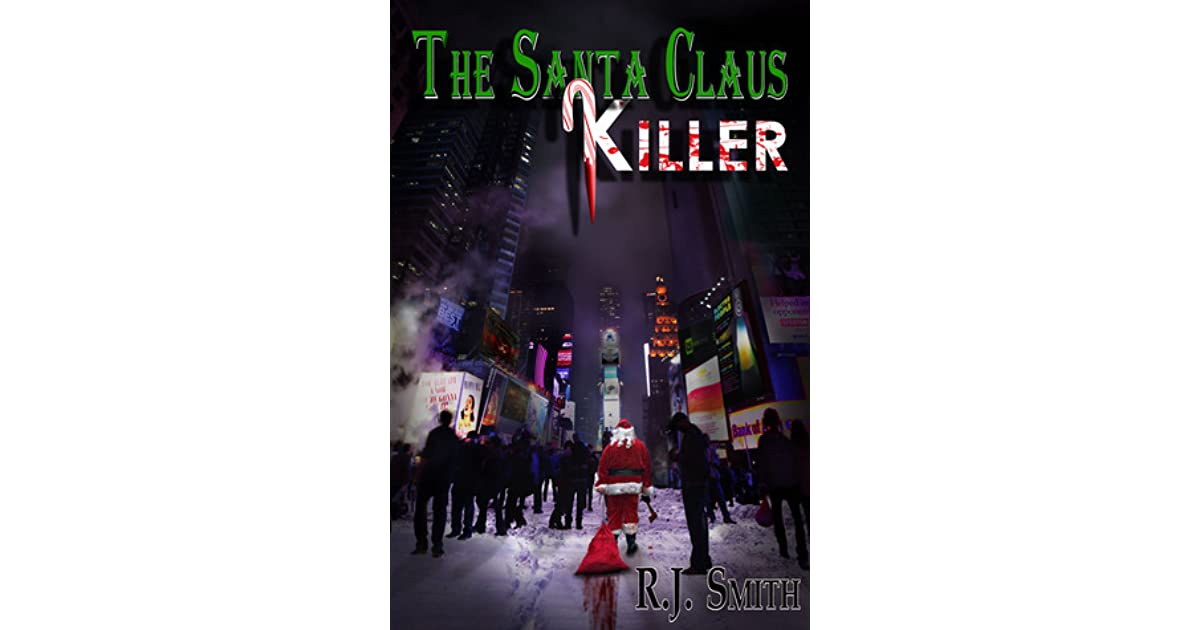 Only One Door Left On My Demented Santa >> The Santa Claus Killer By R J Smith