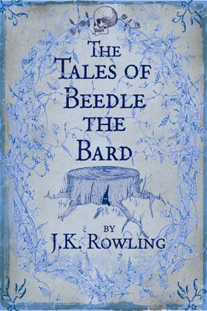 The Tales of Beedle the Bard (Hogwarts Library)