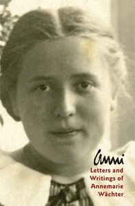Anni: Letters and Writings of Annemarie Wächter - A