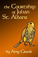 The Courtship of Julian St. Albans