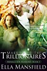 Married to the Trillionaires (Menage for Mankind, #1)