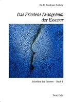 Das Friedensevangelium der Essener. Schriften der Essener - Band 1