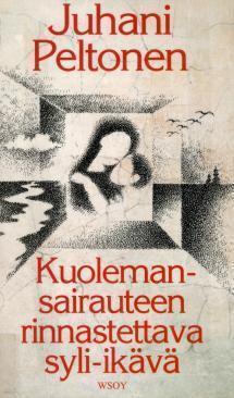 Kuolemansairauteen rinnastettava syli-ikävä  by  Juhani Peltonen