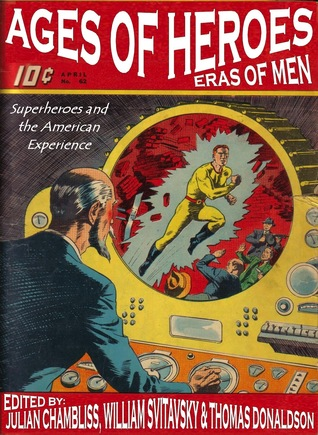 Ages of Heroes, Eras of Men: Superheroes and the American Experience