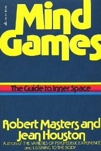 Image result for Mind Games: The Guide to Inner Space by Robert Masters and Jean Houston