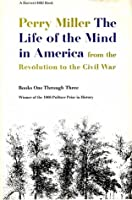 The Life of the Mind in America: From the Revolution to the Civil War, Books One through Three