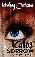 Kallos' Sorrow  (Kallos Series, #2)