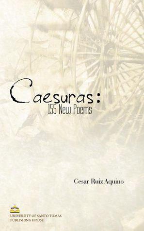 Caesuras: 155 New Poems