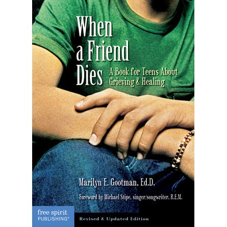 A Book for Teens about Grieving and Healing When a Friend Dies