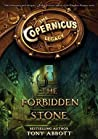 The Forbidden Stone (The Copernicus Legacy, #1)