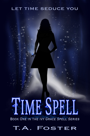 Time Spell by T.A. Foster