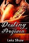 Download ebook Destiny Forgiven (Shadows Of Destiny, #5) by Leia Shaw