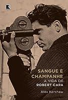 Sangue e Champanhe: A Vida de Robert Capa