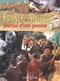 France Et Algérie: Journal D'une Passion