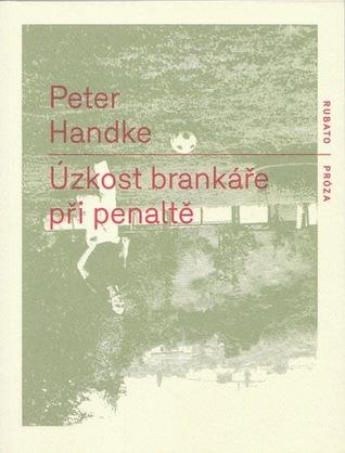 Úzkost brankáře při penaltě by Peter Handke