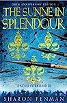 The Sunne in Splendour - A Novel of Richard III by Sharon Kay Penman