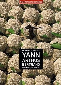 100 Nouvelles Photos De Yann Arthus Bertrand Pour La Liberté De La Presse