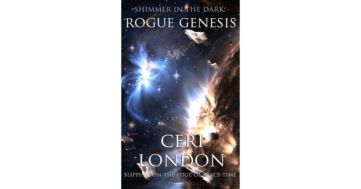 Rogue Genesis (Shimmer in the Dark, #1) by Ceri London