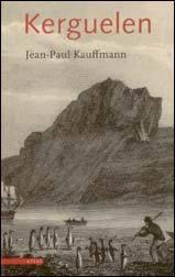 Kerguelen by Jean-Paul Kauffmann