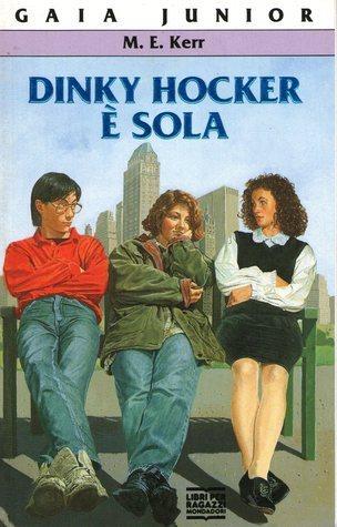 Dinky Hocker è sola  by  M.E. Kerr