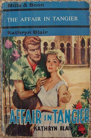 The Affair in Tangier by Kathryn Blair