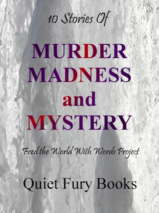 Murder, Madness, and Mystery