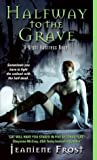 Book cover for Halfway to the Grave (Night Huntress, #1)