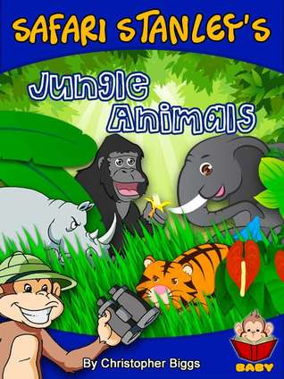 Safari Stanley's Jungle Animals - Peek-A-Boo Who's Behind the Bushes? (Baby Books Discovery & Play Series)