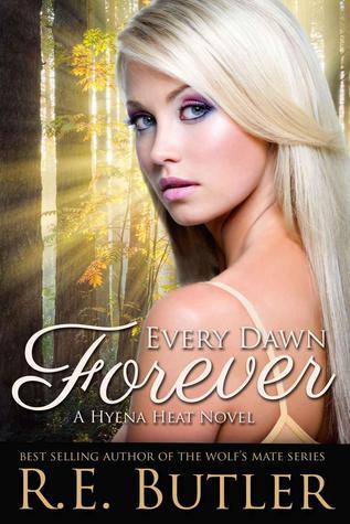 Every Dawn Forever (Hyena Heat, #2)