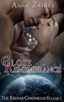 Close Remembrance (The Krinar Chronicles, #3)