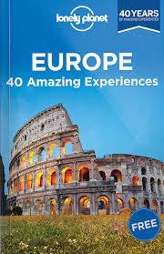 Europe: 40 Amazing Experiences by Lonely Planet