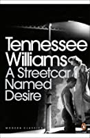 A Streetcar Named Desire and Other Plays