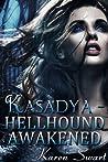 Hellhound Awakened (Kasadya, #1)