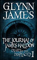 The Journal of James Halldon (Diary of the Displaced, #1)