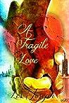 A Fragile Love