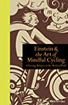 Einstein  The Art of Mindful Cycling by Ben Irvine