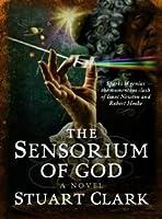 The Sensorium of God (Sky's Dark Labyrinth Trilogy)