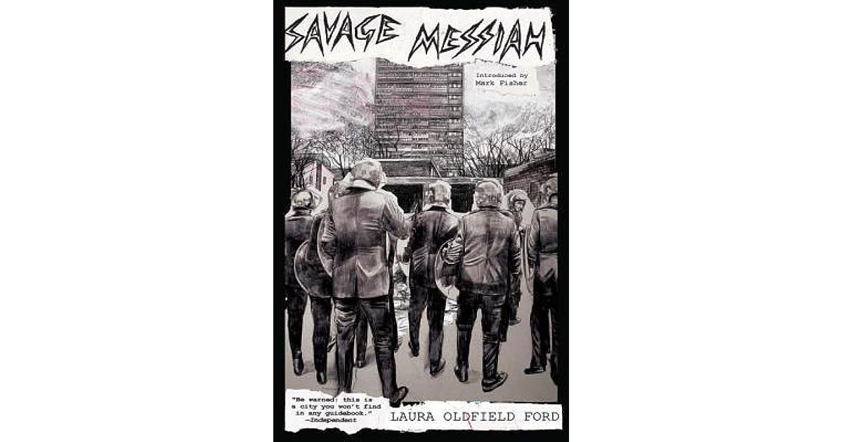Savage Messiah by Paul Kaihla Ross Laver